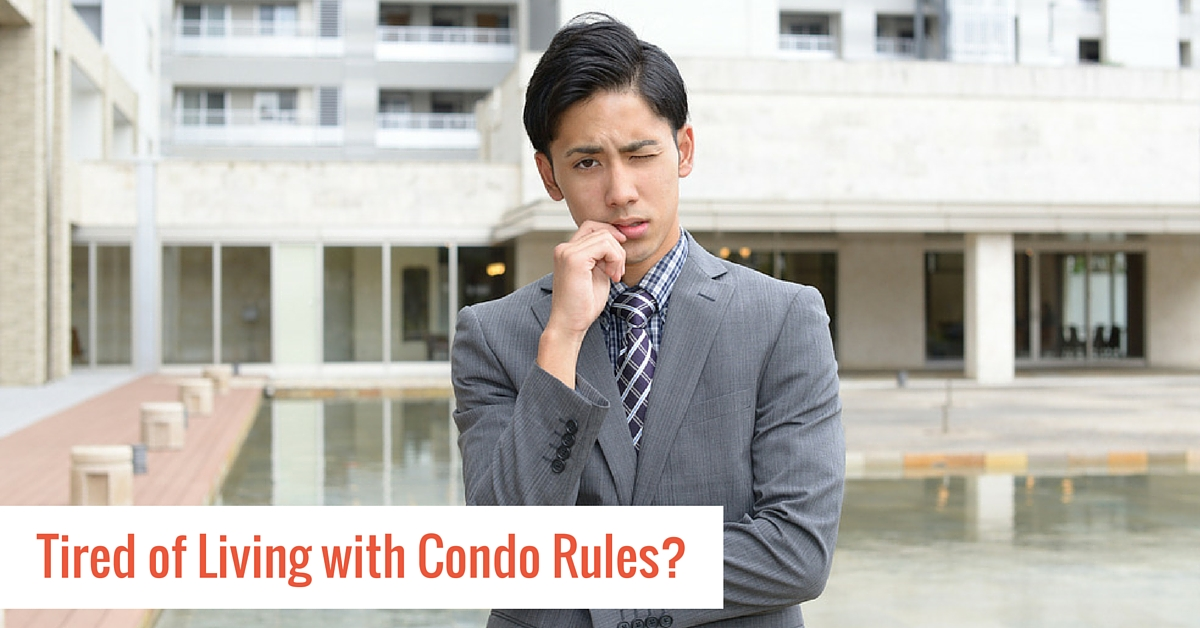 Tired-of-Living-with-Condo-Rules
